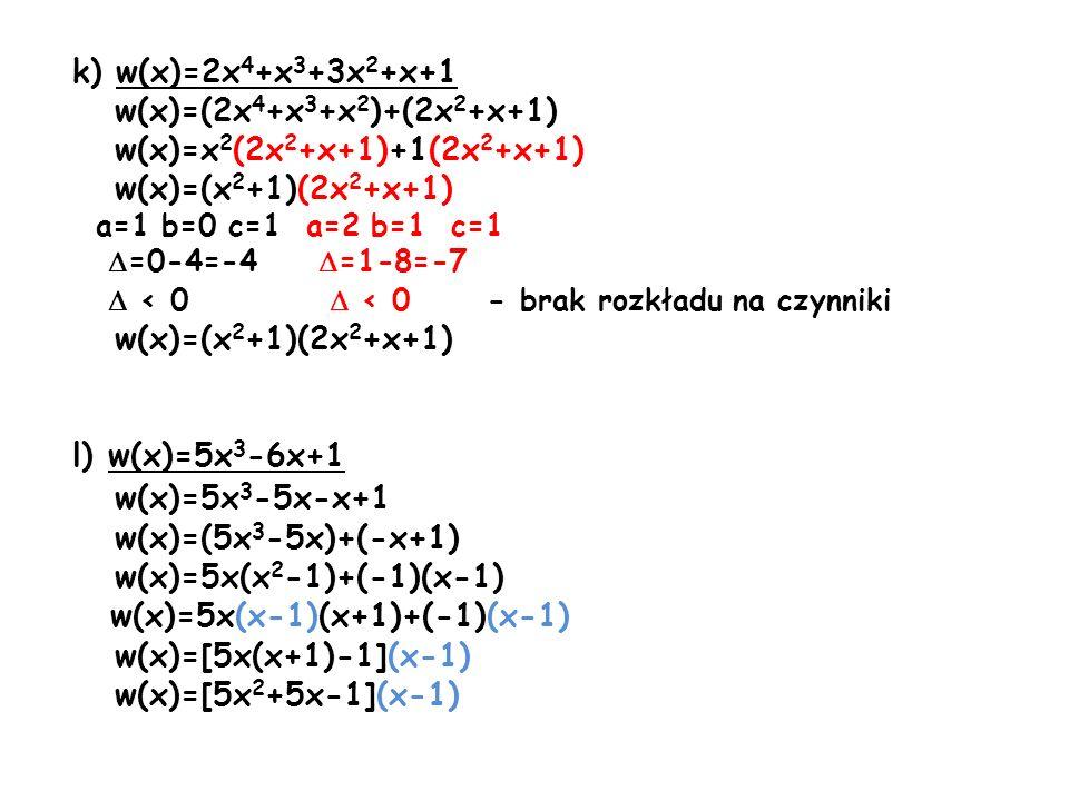w(x)=5x(x-1)(x+1)+(-1)(x-1) w(x)=[5x(x+1)-1](x-1) w(x)=[5x2+5x-1](x-1)
